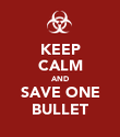 KEEP CALM AND SAVE ONE BULLET - Personalised Poster large