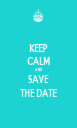 KEEP CALM AND SAVE THE DATE - Personalised Poster large