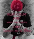 KEEP CALM  AND  SAVE THE EARTH  ONE  Tattoo At A Time - Personalised Poster small