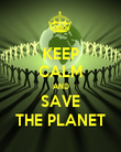 KEEP CALM AND SAVE THE PLANET - Personalised Poster large