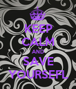 KEEP CALM AND SAVE YOURSEFL - Personalised Poster large