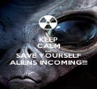 KEEP CALM AND SAVE YOURSELF ALIENS INCOMING!!! - Personalised Poster large