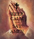 KEEP CALM AND SAY AMEN - Personalised Poster large