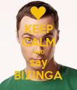 KEEP CALM AND say BIZINGA - Personalised Poster large