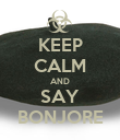 KEEP CALM AND SAY BONJORE - Personalised Poster large