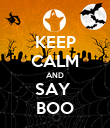 KEEP CALM AND SAY  BOO - Personalised Poster large
