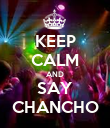 KEEP CALM AND SAY CHANCHO - Personalised Poster large