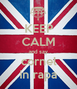 KEEP CALM and say cornel in rapa - Personalised Poster large