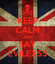 KEEP CALM AND SAY EVILEX55 - Personalised Poster large