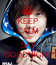 KEEP CALM AND SAY GOODNIGHT - Personalised Poster large