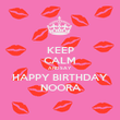 KEEP CALM AND SAY HAPPY BIRTHDAY NOORA - Personalised Poster large