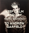 KEEP CALM AND SAY HAPPY BIRTHDAY TO ANDREW GARFIELD - Personalised Poster large