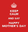 KEEP CALM AND SAY HAPPY MOTHER'S DAY - Personalised Poster large
