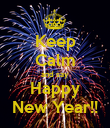 Keep Calm and say Happy New Year!! - Personalised Poster small