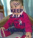 KEEP CALM AND SAY HI MARTA - Personalised Poster small