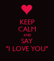 """KEEP CALM AND SAY """"I LOVE YOU"""" - Personalised Poster large"""