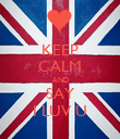 KEEP CALM AND SAY I LUV U - Personalised Poster large
