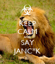 KEEP CALM AND SAY JANC*K - Personalised Poster large