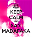 KEEP CALM AND SAY MADAFAKA - Personalised Poster large