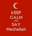 KEEP CALM AND SAY Mashallah - Personalised Poster large