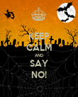 KEEP CALM AND SAY NO! - Personalised Poster large