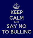 KEEP CALM AND SAY NO TO BULLING - Personalised Poster large