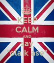 """KEEP CALM AND say """"ola k ase"""" - Personalised Poster large"""