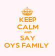 KEEP CALM AND SAY OYS FAMILY  - Personalised Poster large