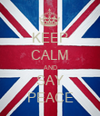 KEEP CALM AND SAY PEACE - Personalised Poster large