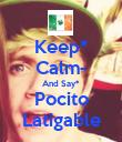 Keep* Calm- And Say* Pocito Latigable - Personalised Poster large