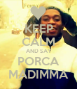 KEEP CALM AND SAY PORCA MADIMMA - Personalised Poster large