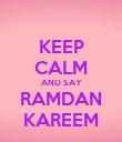 KEEP CALM AND SAY RAMDAN KAREEM - Personalised Poster large
