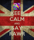 KEEP CALM AND SAY RAWR - Personalised Poster large