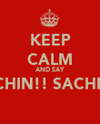 KEEP CALM AND SAY SACHIN!! SACHIN!!  - Personalised Poster large