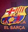 KEEP CALM AND SAY VISCA  EL BARÇA - Personalised Poster large