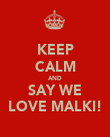 KEEP CALM AND SAY WE LOVE MALKI! - Personalised Poster large