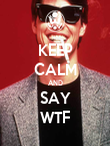 KEEP CALM AND SAY WTF - Personalised Poster large