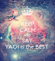 KEEP CALM AND SAY YAOI is the BEST  - Personalised Poster large