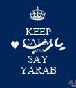 KEEP CALM AND SAY YARAB - Personalised Poster large