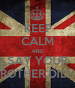 KEEP CALM AND SAY YOUR BROTHER DID IT - Personalised Poster large