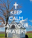 KEEP CALM AND SAY YOUR PRAYERS - Personalised Poster large