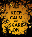 KEEP CALM AND SCARE ON - Personalised Poster large