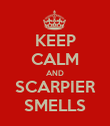 KEEP CALM AND SCARPIER SMELLS - Personalised Poster large