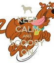 KEEP CALM AND SCOOBY ON - Personalised Poster large
