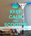 KEEP CALM AND SCOOTER  - Personalised Poster large