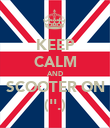 KEEP CALM AND SCOOTER ON (''.) - Personalised Poster large