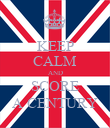 KEEP CALM AND SCORE A CENTURY - Personalised Poster large