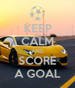 KEEP CALM AND SCORE A GOAL - Personalised Poster large