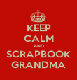 KEEP CALM AND SCRAPBOOK GRANDMA - Personalised Large Wall Decal