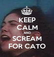KEEP CALM AND SCREAM FOR CATO - Personalised Poster large